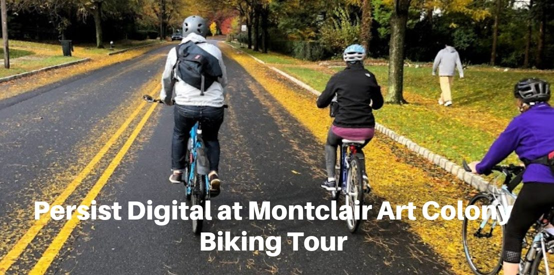 Persist Digital at Montclair Art Colony Biking Tour