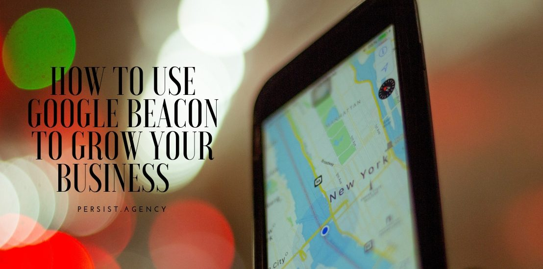 how to use google beacon to grow your business