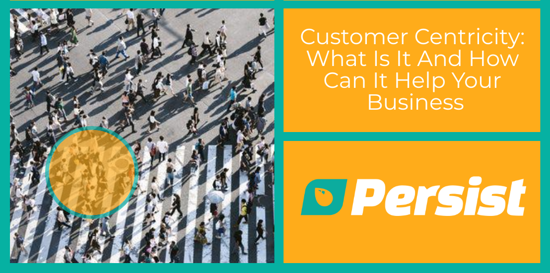 Customer Centricity: What Is It And How Can It Help Your Business