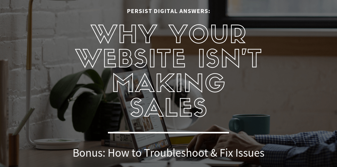 Why Your Website Isn't Making Sales