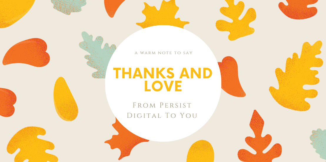 Thanks And Love From Persist Digital To You